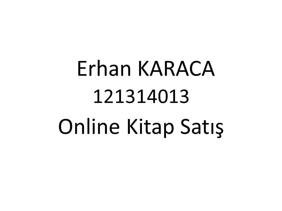 121314013 Online Kitap Satış Erhan KARACA