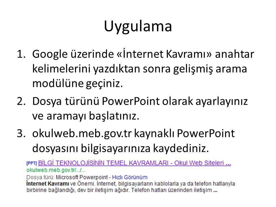 Uygulama 1.Google üzerinde «İnternet Kavramı» anahtar kelimelerini yazdıktan sonra gelişmiş arama modülüne geçiniz.