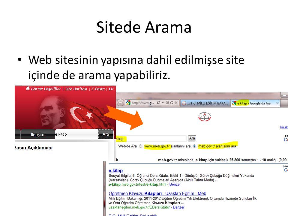 Sitede Arama Web sitesinin yapısına dahil edilmişse site içinde de arama yapabiliriz.
