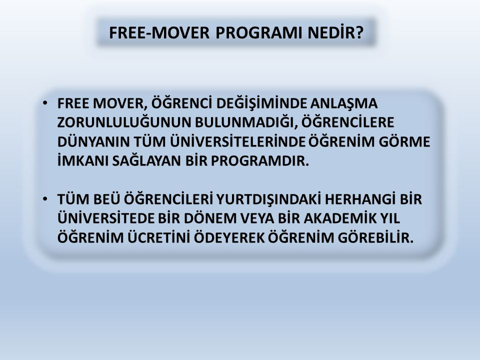 FREE-MOVER PROGRAMI NEDİR.