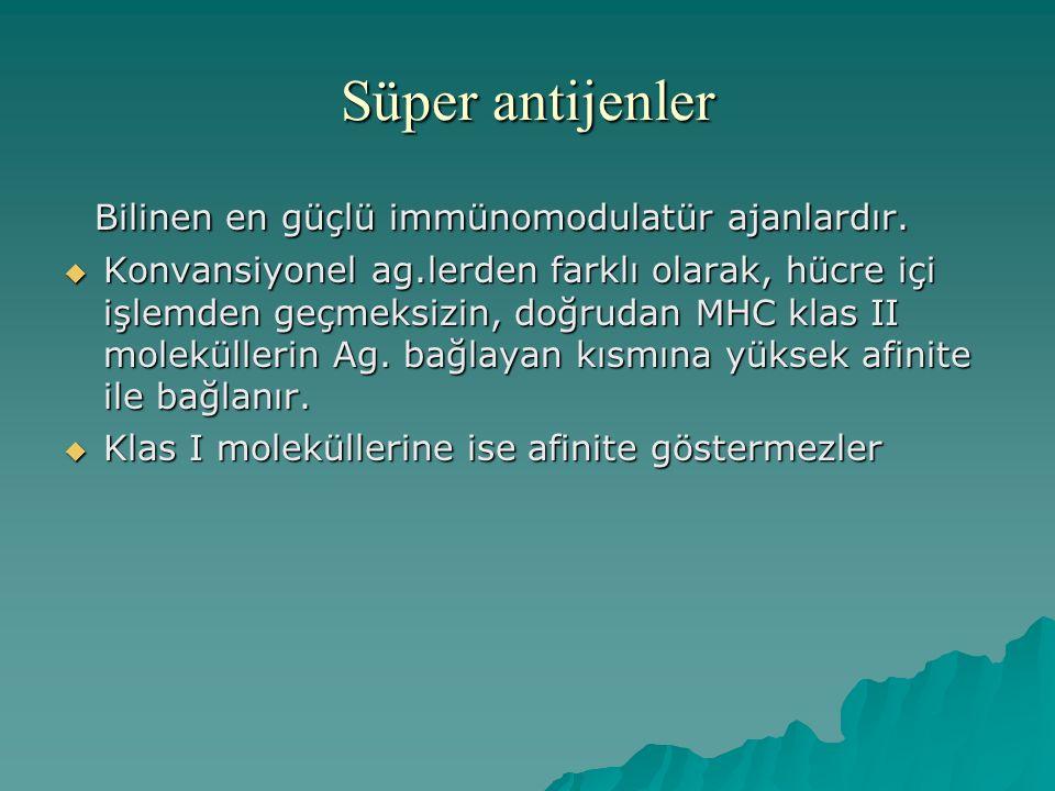 Süper antijenler Bilinen en güçlü immünomodulatür ajanlardır. Bilinen en güçlü immünomodulatür ajanlardır.  Konvansiyonel ag.lerden farklı olarak, hü