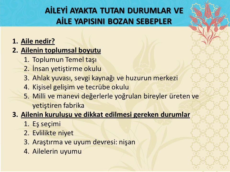AİLEYİ AYAKTA TUTAN DURUMLAR VE AİLE YAPISINI BOZAN SEBEPLER 5.