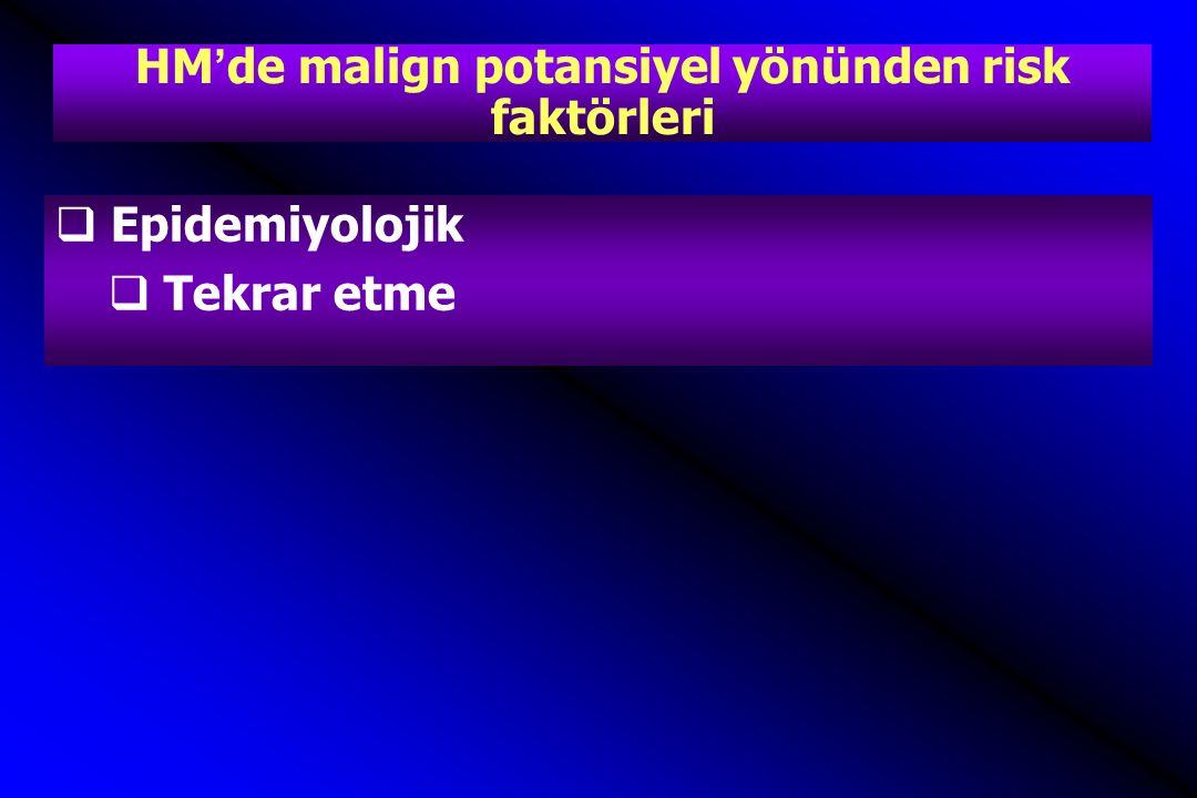 Türkiye'de rekürren HM  310 olgudan %5.5'i rekürren, rekürrenlerin yaklaşık yarısında en az 2 HM  Mungan, T et al, Hydatiform mole: clinical analysis of 310 patients.