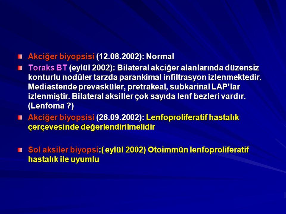 Akciğer biyopsisi (12.08.2002): Normal Toraks BT (eylül 2002): Bilateral akciğer alanlarında düzensiz konturlu nodüler tarzda parankimal infiltrasyon izlenmektedir.
