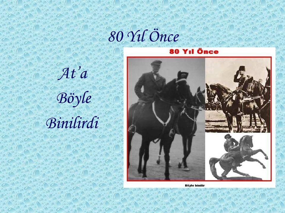80 Yıl Önce At'a Böyle Binilirdi