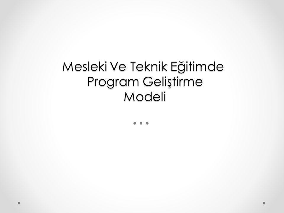 Mesleki Ve Teknik Eğitimde Program Geliştirme Modeli