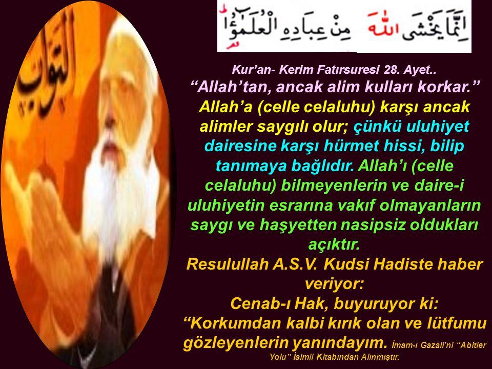 """Kur'an- Kerim Fatırsuresi 28. Ayet.. """"Allah'tan, ancak alim kulları korkar."""" Allah'a (celle celaluhu) karşı ancak alimler saygılı olur; çünkü uluhiyet"""