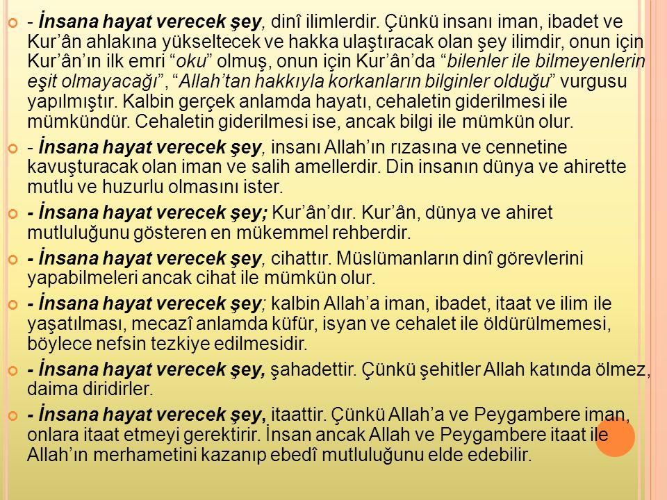 - İnsana hayat verecek şey, dinî ilimlerdir.