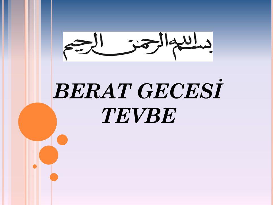 BERAT GECESİ TEVBE