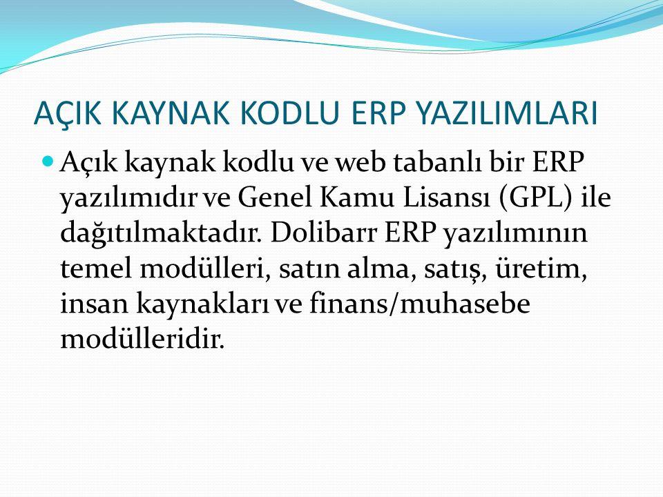 AÇIK KAYNAK KODLU ERP YAZILIMLARI Açık kaynak kodlu ve web tabanlı bir ERP yazılımıdır ve Genel Kamu Lisansı (GPL) ile dağıtılmaktadır. Dolibarr ERP y