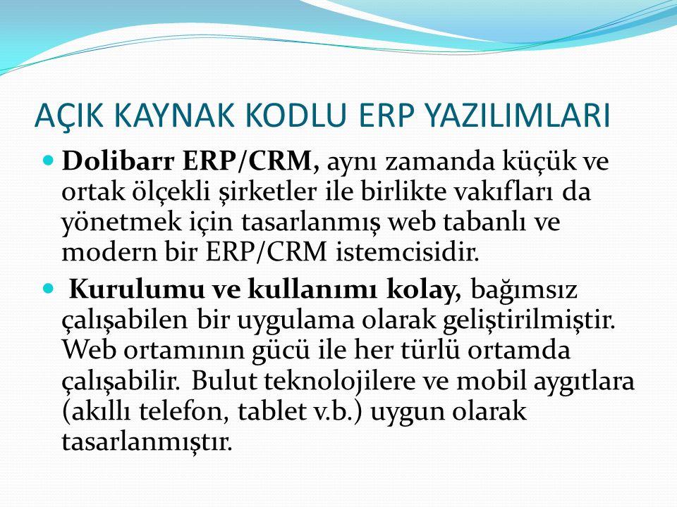 AÇIK KAYNAK KODLU ERP YAZILIMLARI Dolibarr ERP/CRM, aynı zamanda küçük ve ortak ölçekli şirketler ile birlikte vakıfları da yönetmek için tasarlanmış