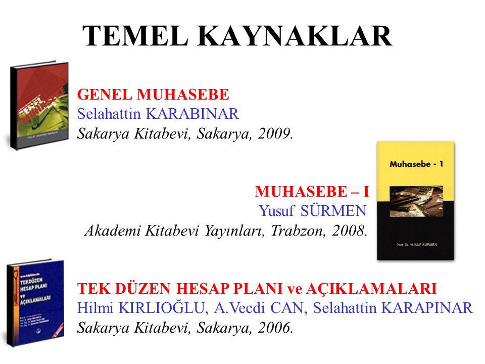 TEMEL KAYNAKLAR GENEL MUHASEBE Selahattin KARABINAR Sakarya Kitabevi, Sakarya, 2009.