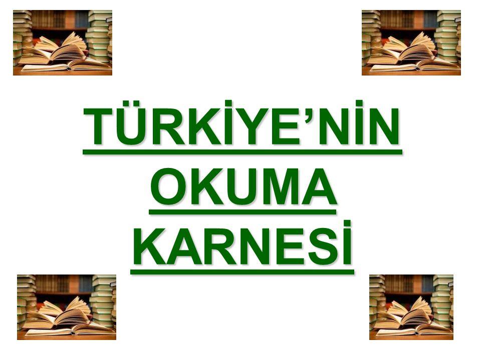 TÜRKİYE'NİN OKUMA KARNESİ