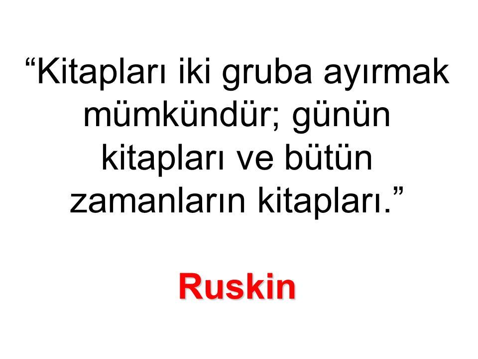 Ruskin Kitapları iki gruba ayırmak mümkündür; günün kitapları ve bütün zamanların kitapları. Ruskin