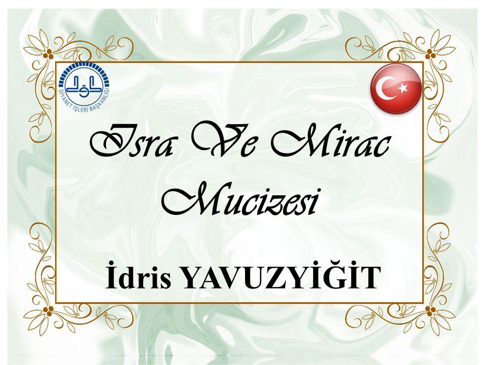 İ dris YAVUZYİĞİT Isra Ve Mirac Mucizesi