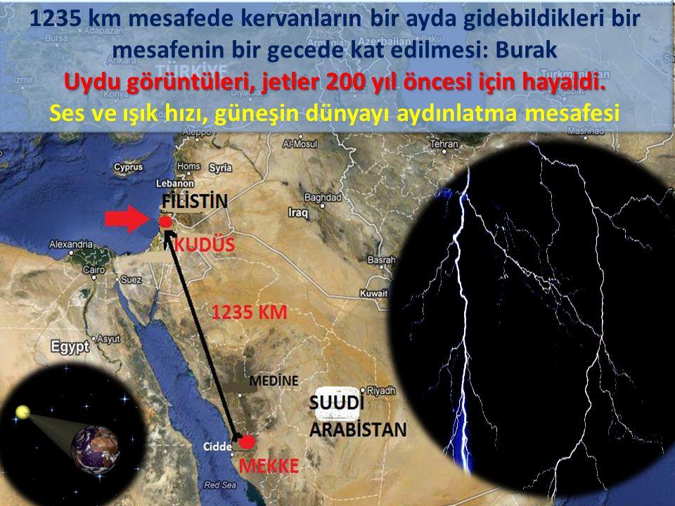 1235 km mesafede kervanların bir ayda gidebildikleri bir mesafenin bir gecede kat edilmesi: Burak Uydu görüntüleri, jetler 200 yıl öncesi için hayaldi.