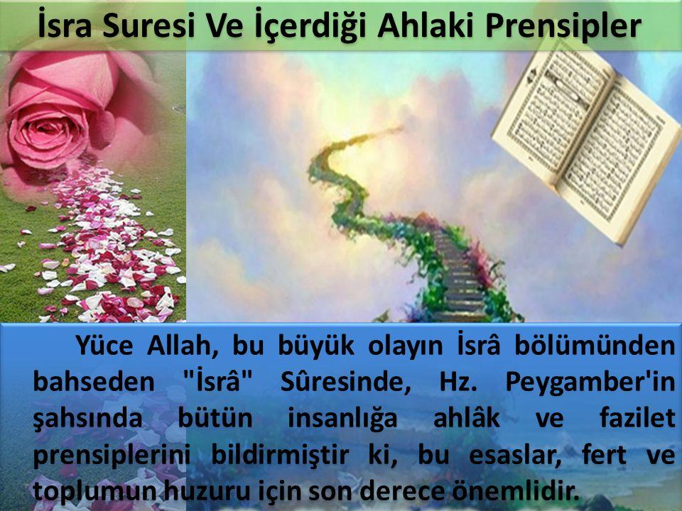 Yüce Allah, bu büyük olayın İsrâ bölümünden bahseden İsrâ Sûresinde, Hz.