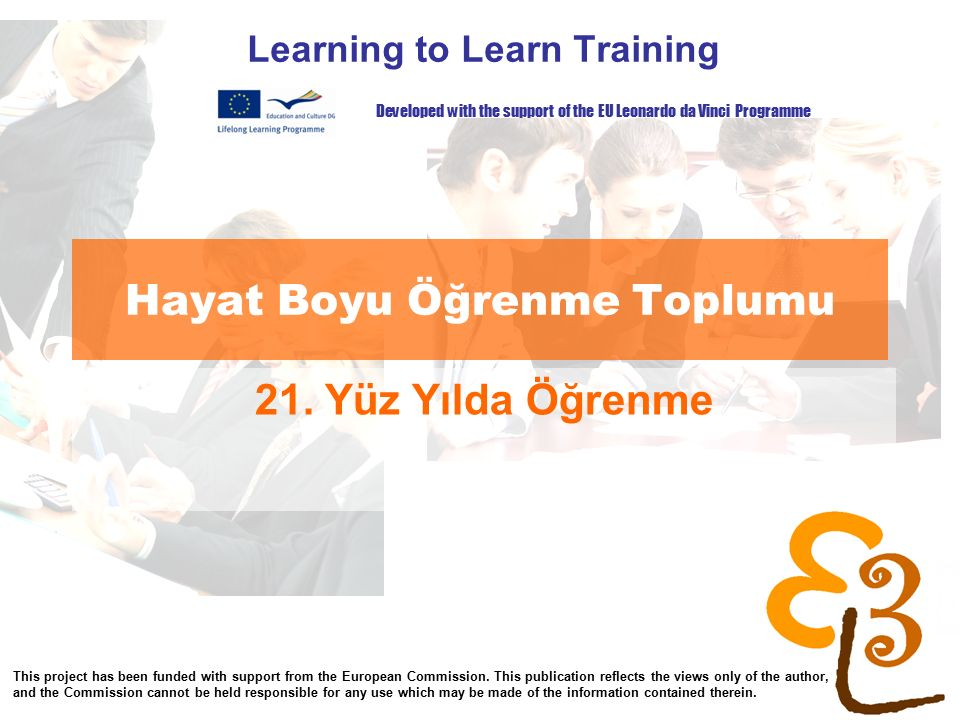 learning to learn network for low skilled senior learners Hayat Boyu Öğrenme Toplumu Learning to Learn Training 21.