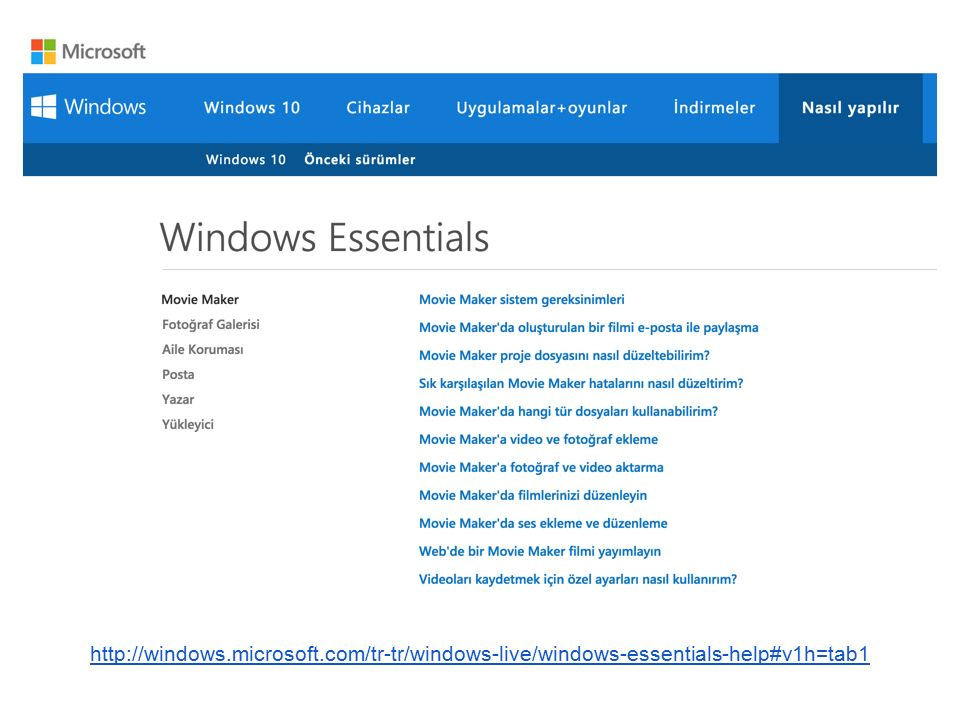 http://windows.microsoft.com/tr-tr/windows-live/windows-essentials-help#v1h=tab1