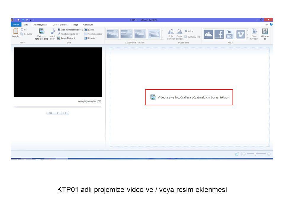 KTP01 adlı projemize video ve / veya resim eklenmesi