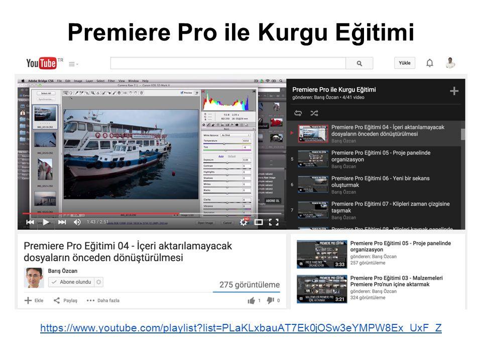 https://www.youtube.com/playlist?list=PLaKLxbauAT7Ek0jOSw3eYMPW8Ex_UxF_Z Premiere Pro ile Kurgu Eğitimi