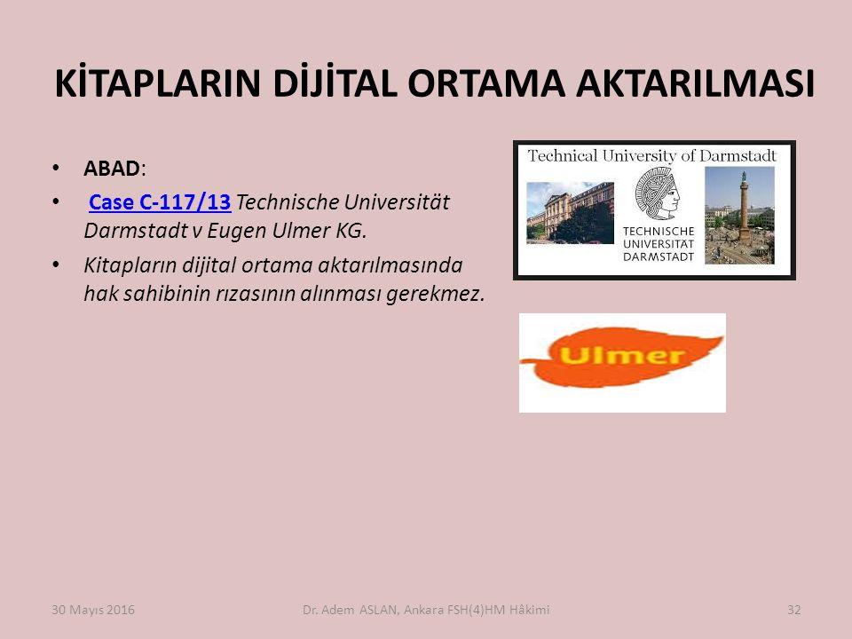 KİTAPLARIN DİJİTAL ORTAMA AKTARILMASI ABAD: Case C-117/13 Technische Universität Darmstadt v Eugen Ulmer KG. Case C-117/13 Kitapların dijital ortama a