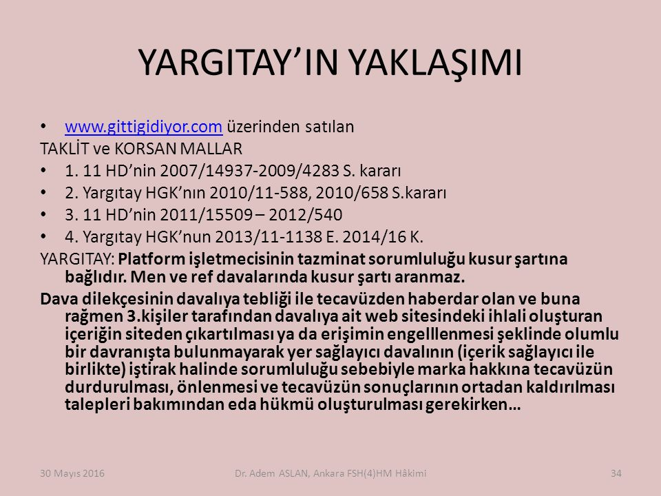 YARGITAY'IN YAKLAŞIMI www.gittigidiyor.com üzerinden satılan www.gittigidiyor.com TAKLİT ve KORSAN MALLAR 1.