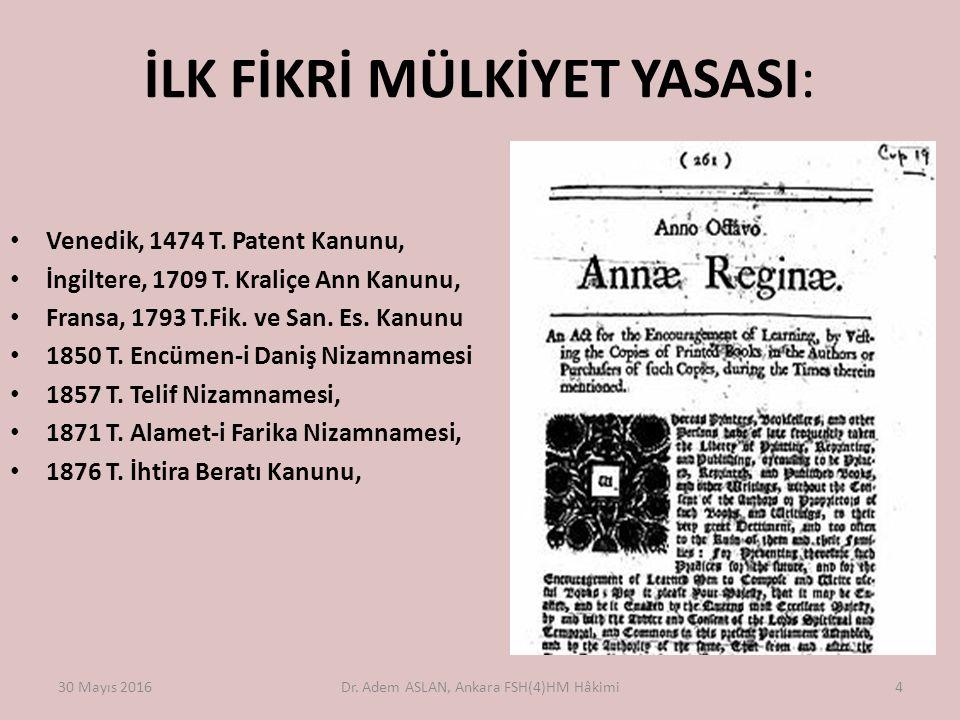 İLK FİKRİ MÜLKİYET YASASI: Venedik, 1474 T. Patent Kanunu, İngiltere, 1709 T.