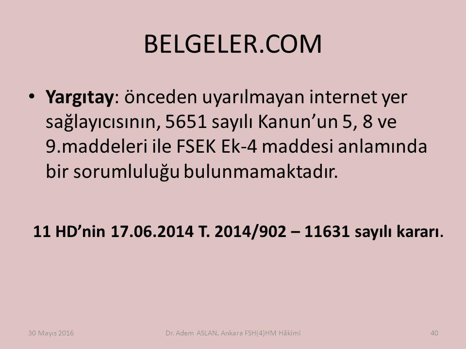 BELGELER.COM Yargıtay: önceden uyarılmayan internet yer sağlayıcısının, 5651 sayılı Kanun'un 5, 8 ve 9.maddeleri ile FSEK Ek-4 maddesi anlamında bir sorumluluğu bulunmamaktadır.