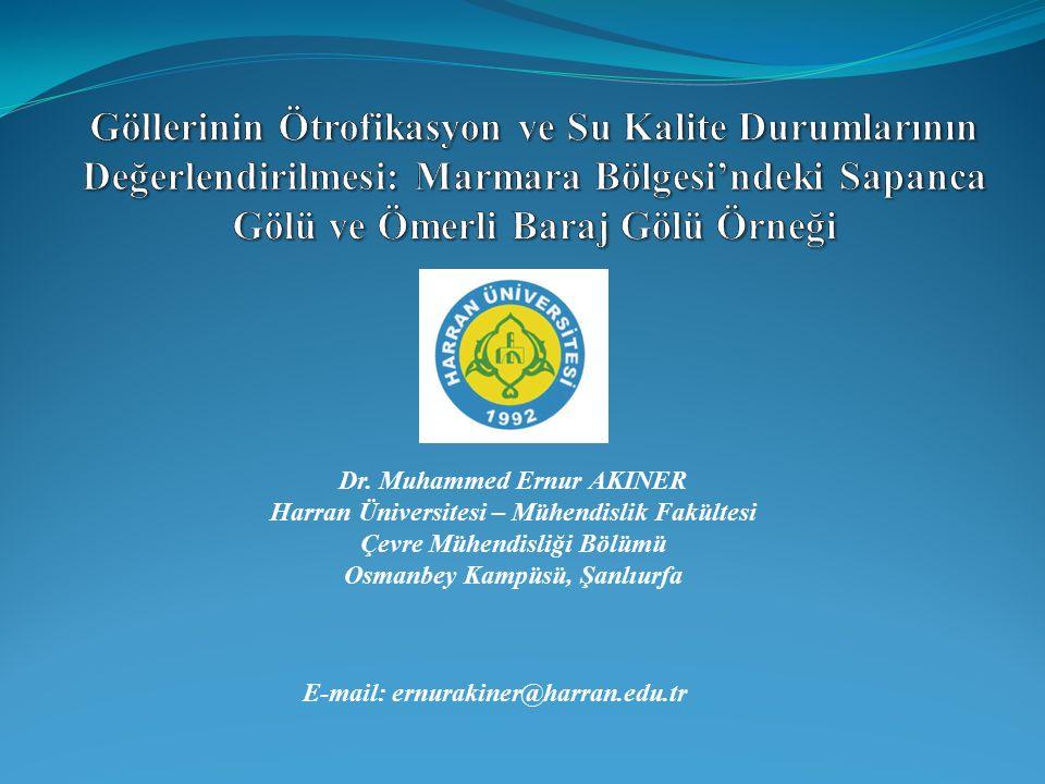 Dr. Muhammed Ernur AKINER Harran Üniversitesi – Mühendislik Fakültesi Çevre Mühendisliği Bölümü Osmanbey Kampüsü, Şanlıurfa E-mail: ernurakiner@harran