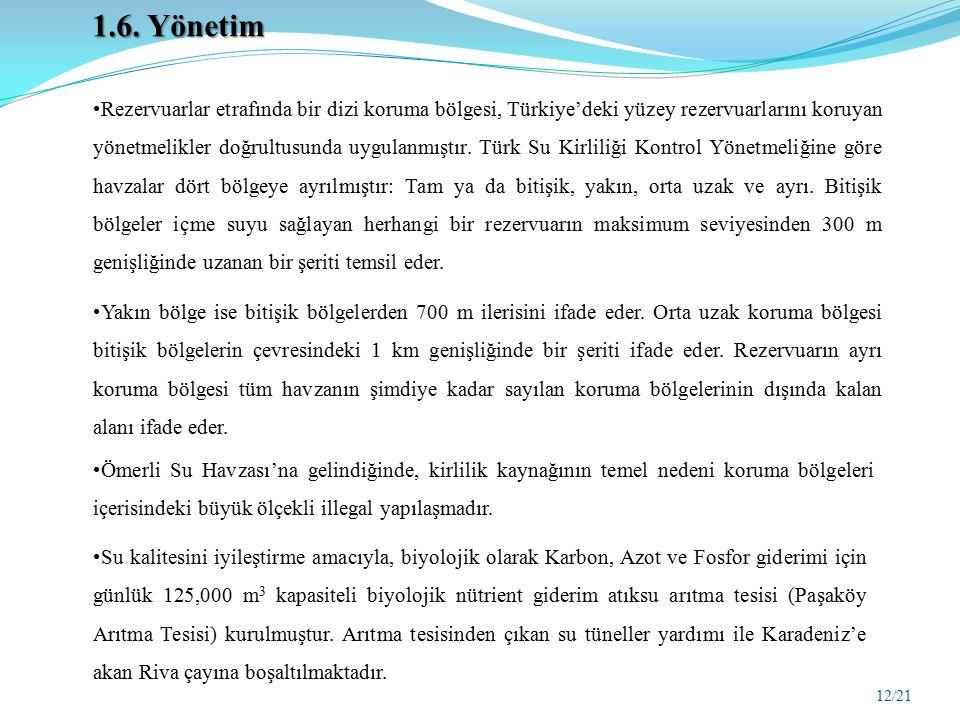 Rezervuarlar etrafında bir dizi koruma bölgesi, Türkiye'deki yüzey rezervuarlarını koruyan yönetmelikler doğrultusunda uygulanmıştır.