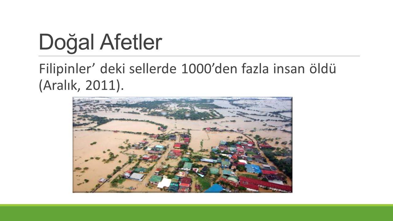 Doğal Afetler Filipinler' deki sellerde 1000'den fazla insan öldü (Aralık, 2011).