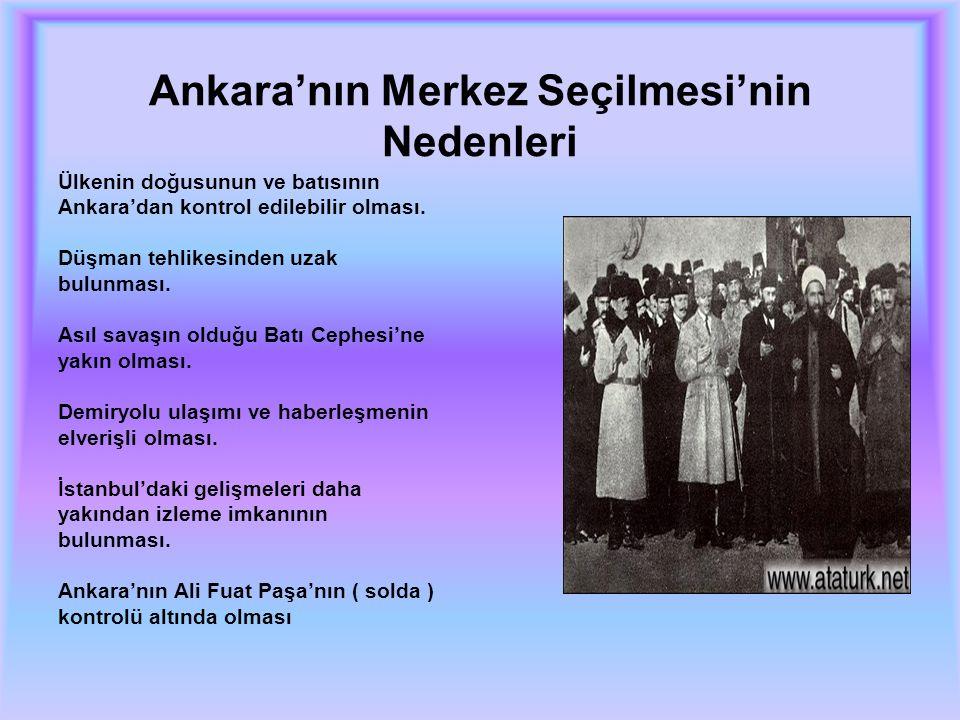 Ankara'nın Merkez Seçilmesi'nin Nedenleri Ülkenin doğusunun ve batısının Ankara'dan kontrol edilebilir olması.