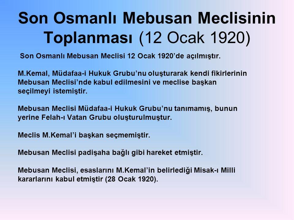 Son Osmanlı Mebusan Meclisinin Toplanması (12 Ocak 1920) Son Osmanlı Mebusan Meclisi 12 Ocak 1920'de açılmıştır.
