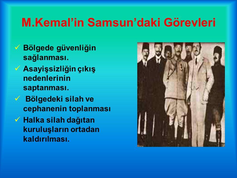 M.Kemal'in Samsun'daki Görevleri Bölgede güvenliğin sağlanması.