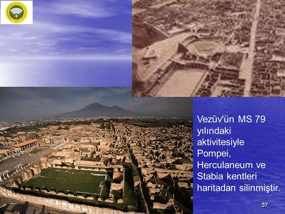Vezüv'ün MS 79 yılındaki aktivitesiyle Pompei, Herculaneum ve Stabia kentleri haritadan silinmiştir. 37