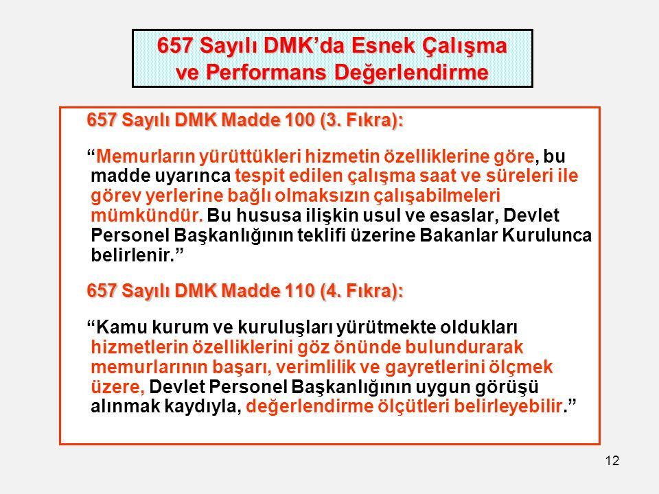 12 657 Sayılı DMK'da Esnek Çalışma ve Performans Değerlendirme 657 Sayılı DMK Madde 100 (3.