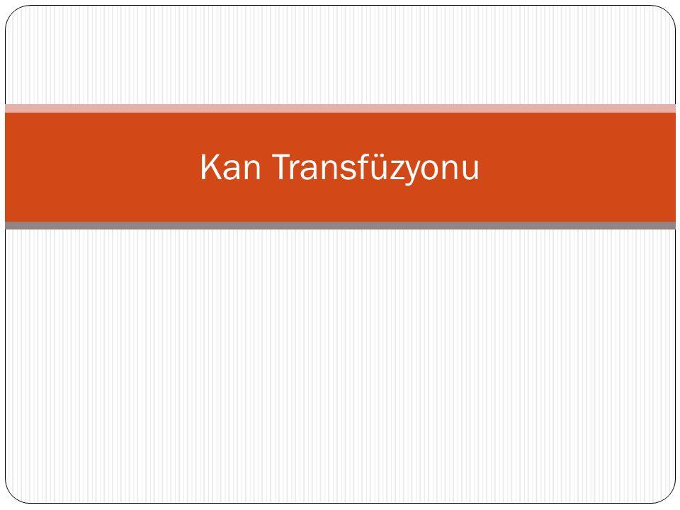  Transfüzyon öncesinde iki kişi tarafından hastanın adı- soyadı, protokol numarası, istem yapılan kan ürünü türü ve miktarı, hekim istemi, hastanın kan grubu ve Rh faktörü, kan torbasının üzerindeki kan grubu ve son kullanma tarihi, cross match uygun onayı bilgileri, ürünün planlanan veriliş süresi, transfüzyon yapılacak kanın sıcaklığı kontrol edilmeli ve kan transfüzyon formuna çift imza ve kontrol parafları atılmalıdır (Bkz.