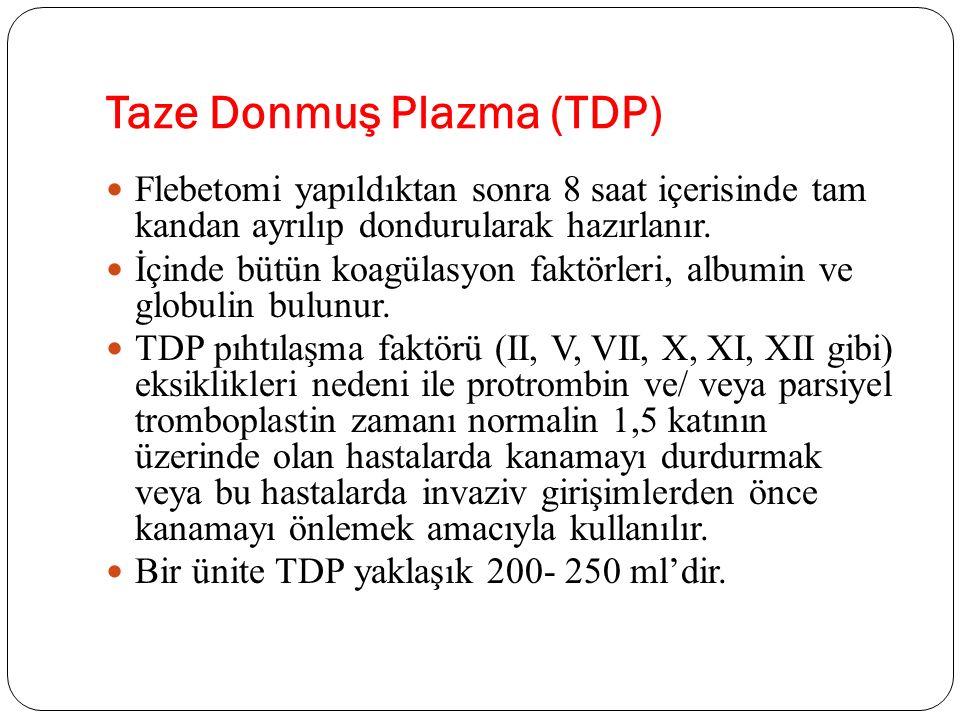 Taze Donmuş Plazma (TDP) Flebetomi yapıldıktan sonra 8 saat içerisinde tam kandan ayrılıp dondurularak hazırlanır. İçinde bütün koagülasyon faktörleri