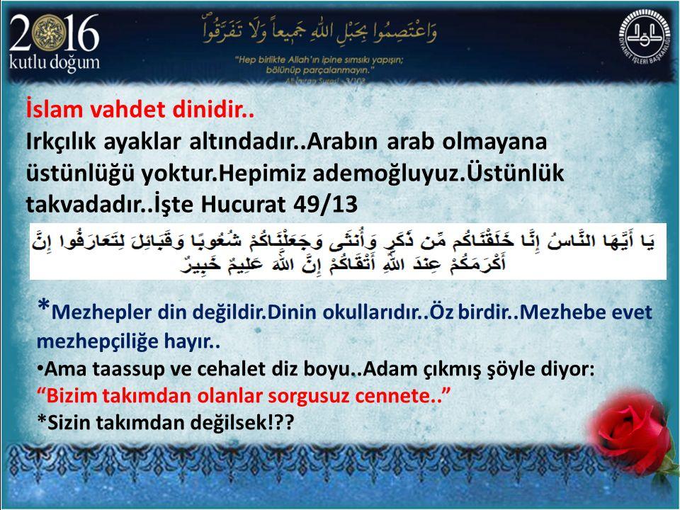İslam vahdet dinidir..