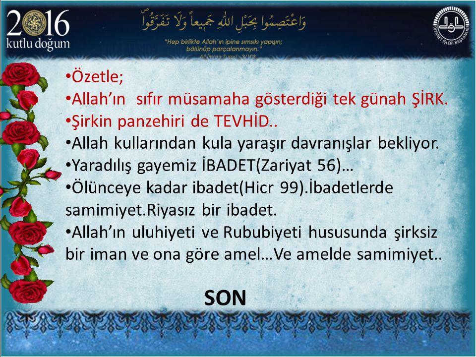 Özetle; Allah'ın sıfır müsamaha gösterdiği tek günah ŞİRK.