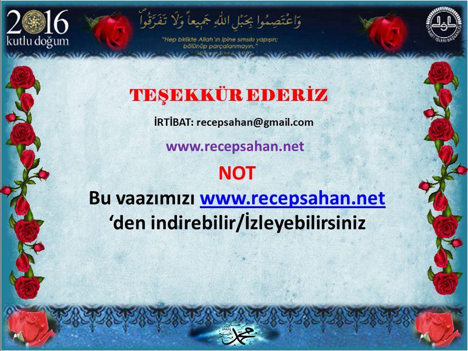 TEŞEKKÜR EDERİZ www.recepsahan.net İRTİBAT: recepsahan@gmail.com NOT Bu vaazımızı www.recepsahan.net 'den indirebilir/İzleyebilirsinizwww.recepsahan.net