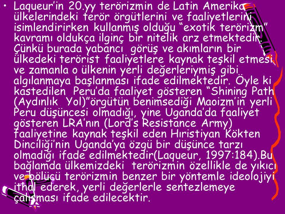 Türkiye'de yıkıcı yönde faaliyette bulunan terörizmi; siyasal terörizmi kendilerine strateji olarak belirlemiş, Marksist-Leninist ideolojiyi benimseyen, aşırı sol akımların oluşturduğu illegal yapılanmalar ve örgütlerin bütün faaliyetleri olarak değerlendirebiliriz.