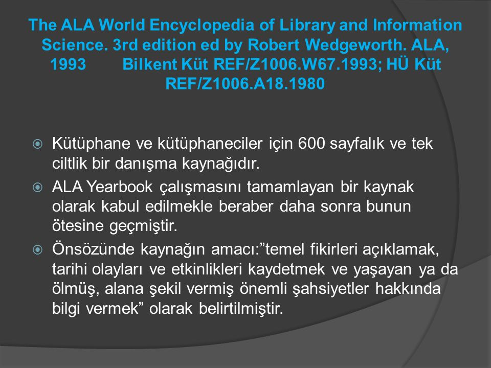 The ALA World Encyclopedia of Library and Information Science.