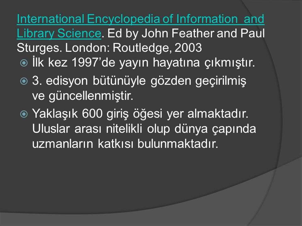 International Encyclopedia of Information and Library ScienceInternational Encyclopedia of Information and Library Science.