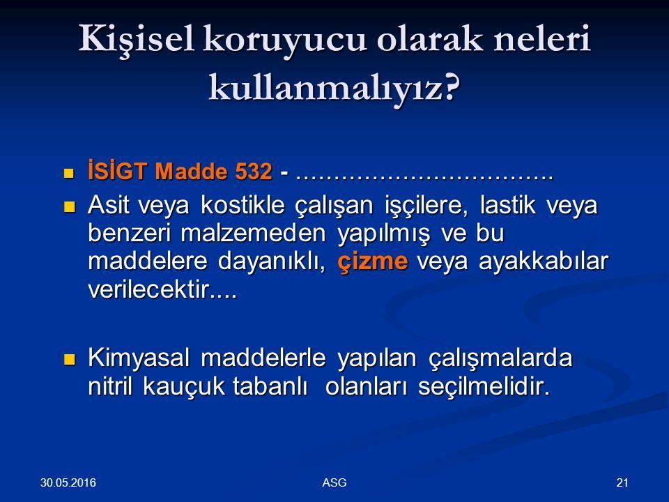 Kişisel koruyucu olarak neleri kullanmalıyız. İSİGT Madde 532 - …………………………….