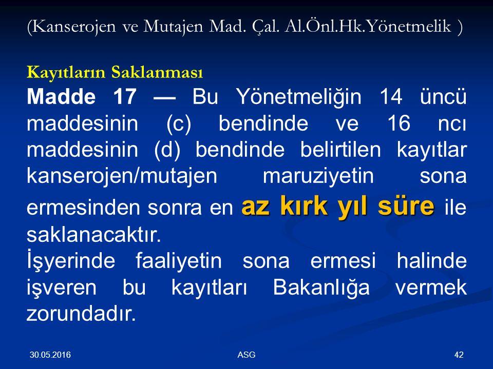 30.05.2016 42ASG (Kanserojen ve Mutajen Mad. Çal.