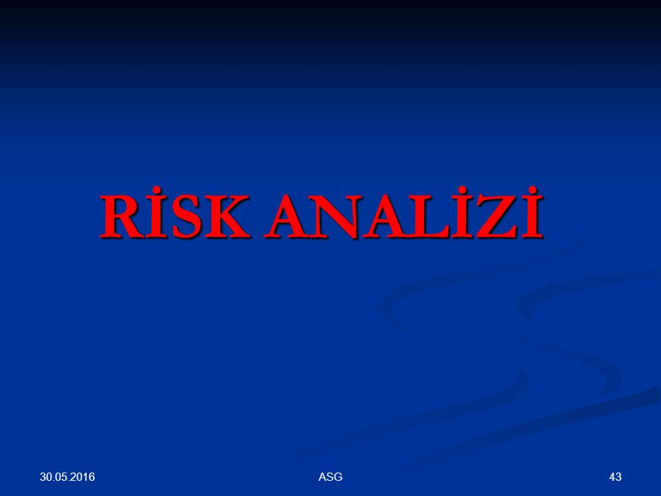 RİSK ANALİZİ ASG 30.05.2016 43