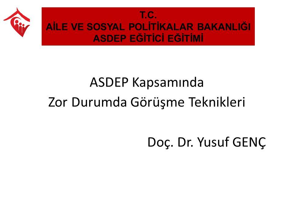 ASDEP Kapsamında Zor Durumda Görüşme Teknikleri Doç.