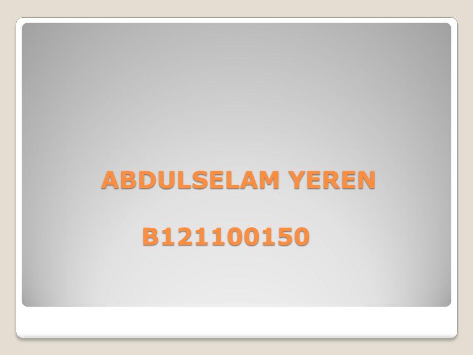ABDULSELAM YEREN B121100150 ABDULSELAM YEREN B121100150